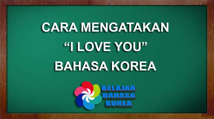 Bahasa Korea I Love You